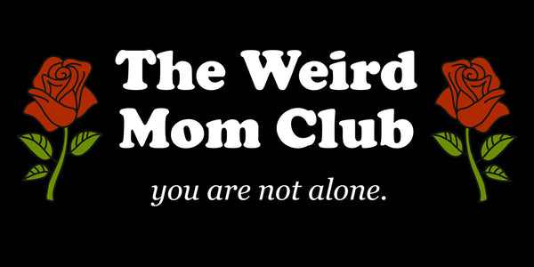 "The Weird Mom Club and Roses Bumper Sticker 7.5"" x 3.75"""