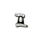 No Face, No Problem w/banner, Soft enamel pin / button. Spirited Away / Miyazaki inspired. Anime