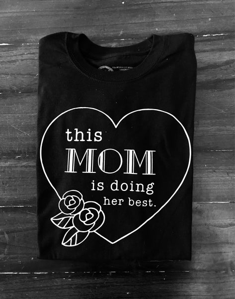 This Mom is Doing Her Best t-shirt