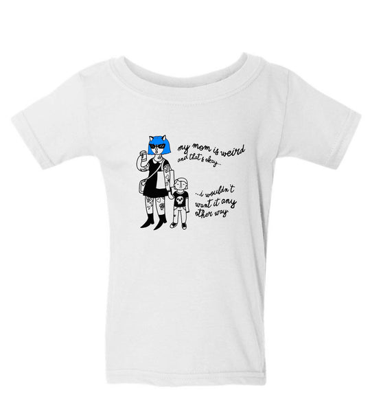 "White and Blue Toddler Shirt, ""My mom is weird, but that's okay..."""