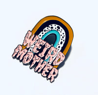 XL Weird Mother Rainbow Hard Enamel Pin