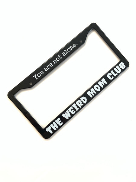Weird Mom Club License Plate Holder