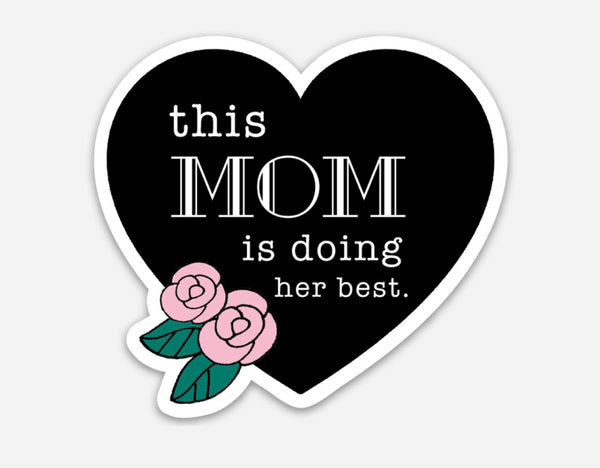 This Mom is Doing Her Best 3 inch vinyl sticker