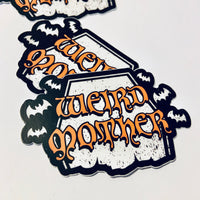 Weird Mother Tombstone Sticker 3x1.5 inches