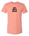 "NEW ""No Diet Chat"" on Heather Prism Sunset Unisex Shirt"
