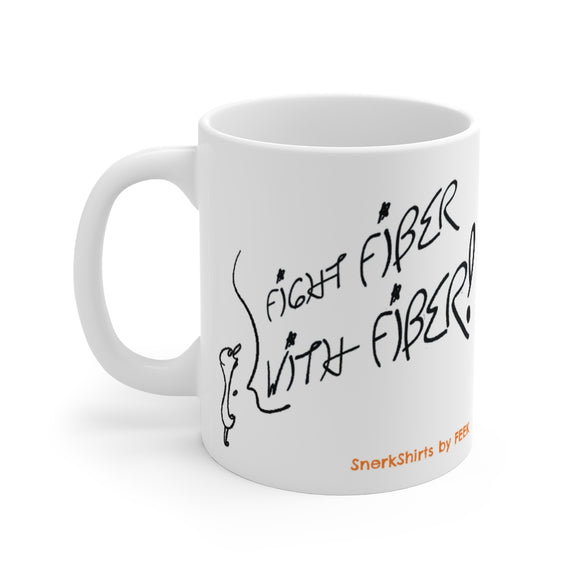 Mug: Fight fiber WITH FIBER! - 11oz white