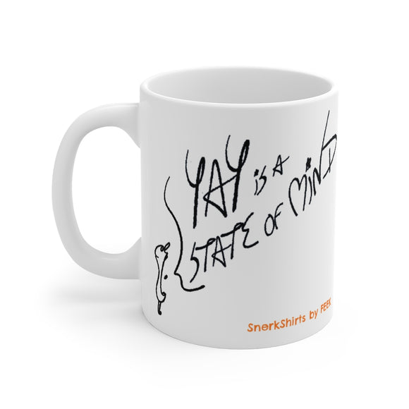 Mug: YAY is a STATE of MIND - 11oz white