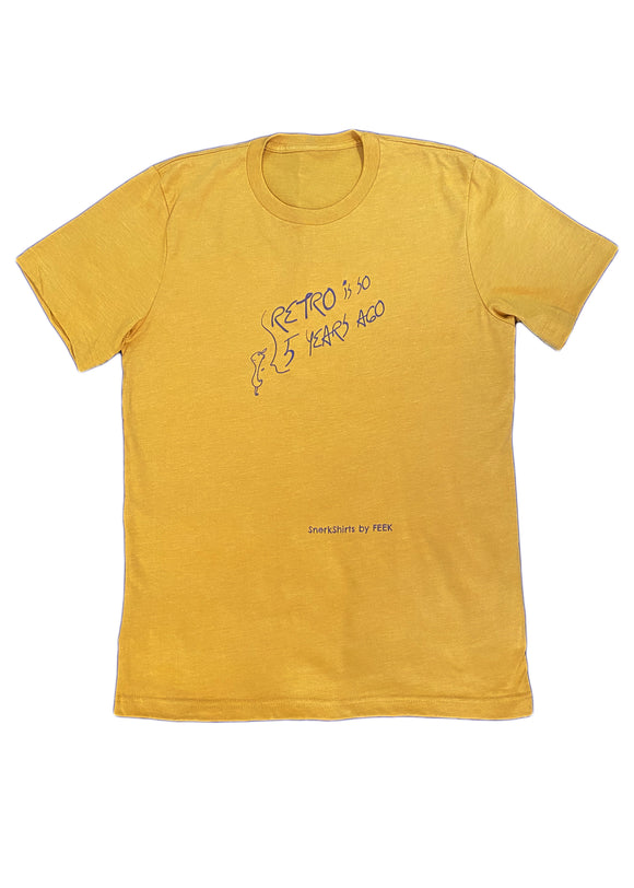 Adult Tee: RETRO IS SO 5 YEARS AGO - Heather Mustard