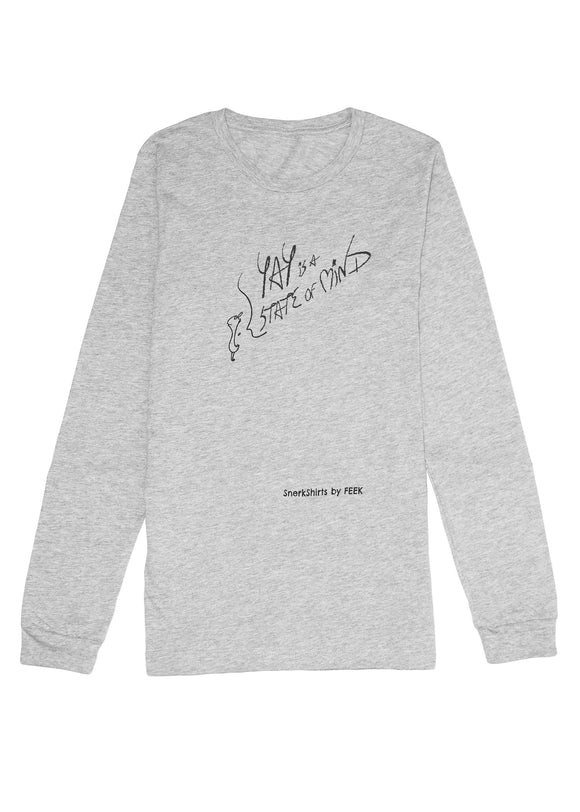 Long Sleeve Tee: YAY IS A STATE OF MIND - Athletic Heather