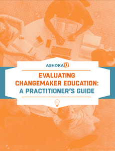 Evaluating Changemaker Education: A Practitioner's Guide