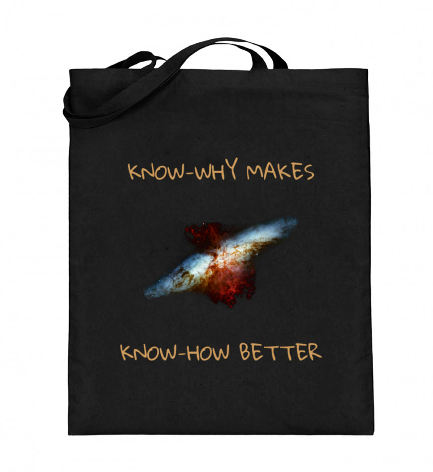 Know-Why Makes Know-How Better  - Jutebeutel (mit langen Henkeln)