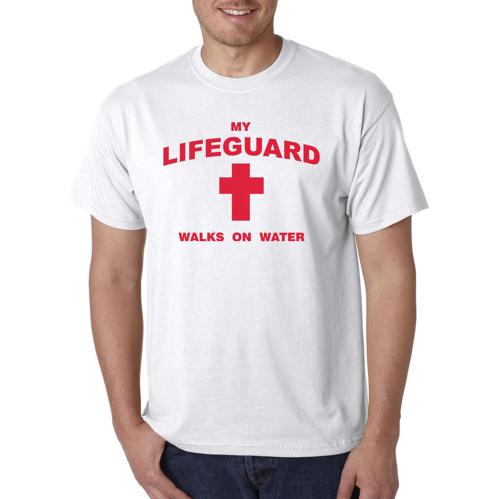 My Lifeguard Walks on Water T-Shirt