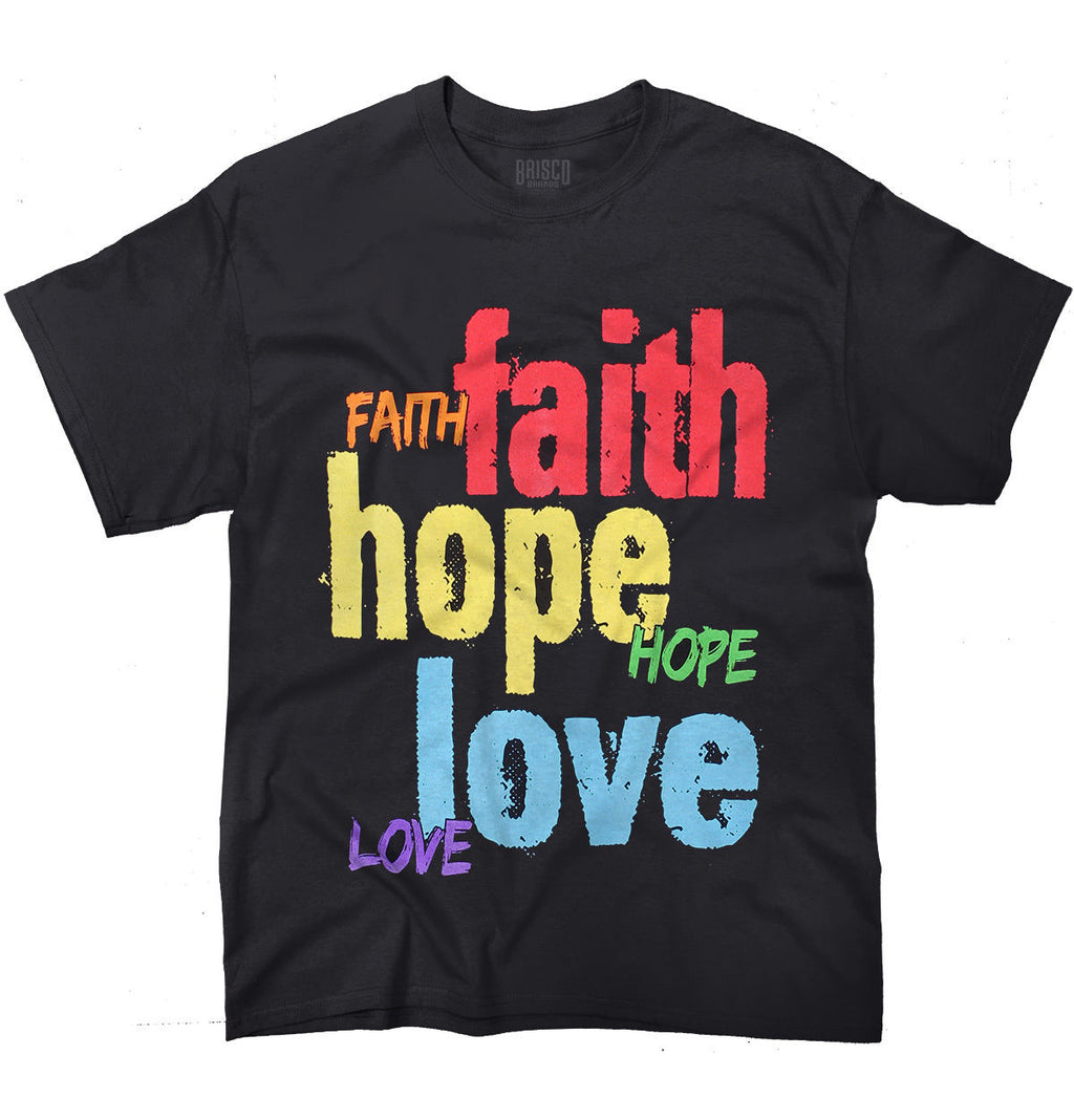 Faith Love Hope T Shirts