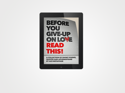 Before You Give-Up on Love READ THIS (E-Book) - Ace Metaphor
