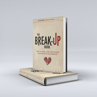 The Break-Up Book: How to Avoid, Leave, and Recover from Negative Relationships