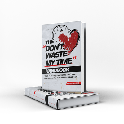 The Don't Waste My Time Handbook - Ace Metaphor