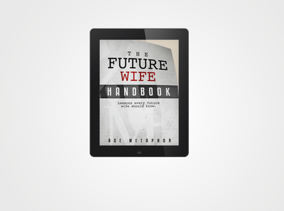 The Future Wife (E-book): You're Not Waiting, You're Preparing - Ace Metaphor