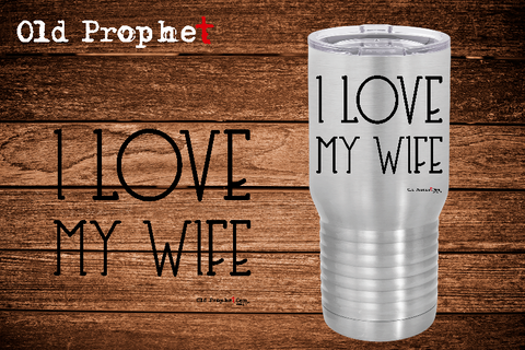 I LOVE MY WIFE - oldprophet.com