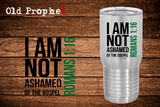 I NOT ASHAMED OF THE GOSPELL - oldprophet.com