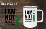 I AM NOT ASHAMED OF THE GOSPEL - oldprophet.com