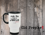 ASK ME ABOUT JESUS - oldprophet.com