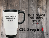 COACH FOLLOWS JESUS - oldprophet.com