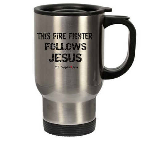 THIS FIREFIGHTER FOLLOWS JESUS - oldprophet.com