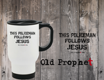 THIS POLICEMAN FOLLOWS JESUS - oldprophet.com