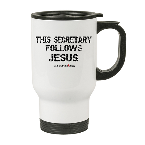 THIS SECRETARY FOLLOWS JESUS - oldprophet.com