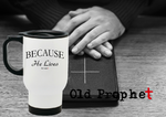 BECAUSE HE LIVES - oldprophet.com