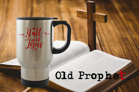 Y'ALL NEED JESUS - oldprophet.com