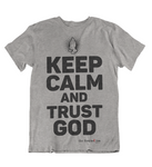 Mens t shirts Keep calm and trust GOD - oldprophet.com