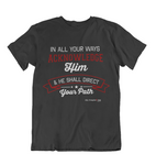 Mens t shirts In all your ways acknowledge him - oldprophet.com
