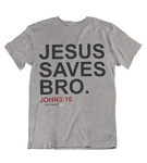 Mens t shirts JESUS saves bro - oldprophet.com