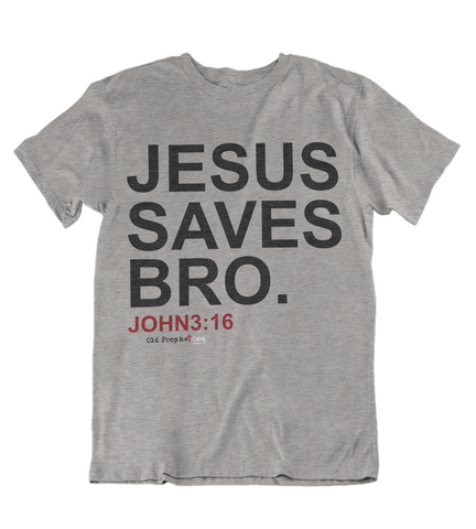 Womens t shirts JESUS saves bro - oldprophet.com
