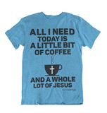 Womens t shirts A little bit of coffee and a whole lot of Jesus - oldprophet.com