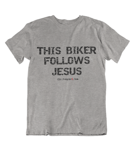 Womens t shirts This biker follows JESUS - oldprophet.com