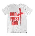 Mens t shirts GOD first bro - oldprophet.com