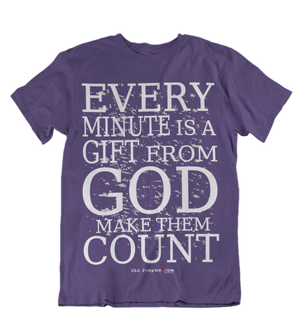 Womens t shirts Every minute is from GOD - oldprophet.com