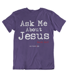 Womens t shirts Ask me about Jesus - oldprophet.com