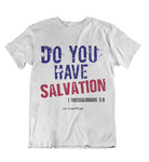 Mens t shirt Do You have salvation - oldprophet.com
