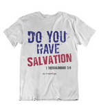 Womens t shirts Do you have salvation - oldprophet.com