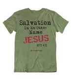 Mens t shirt Salvation in no other name - oldprophet.com