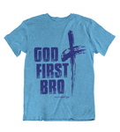 Womens t shirts GOD first bro - oldprophet.com