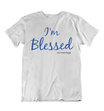 Mens t shirts I'm blessed - oldprophet.com