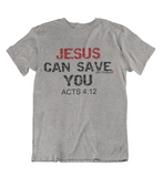 Mens t shirts JESUS can save you - oldprophet.com
