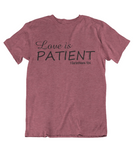 Womens t shirts Love is patient - oldprophet.com