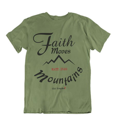 Mens t shirts Faith moves mountains - oldprophet.com