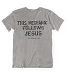 Mens t shirt  This Mechanic follows JESUS - oldprophet.com