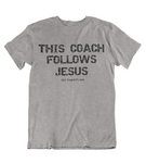 Mens t shirt  This coach follows JESUS - oldprophet.com